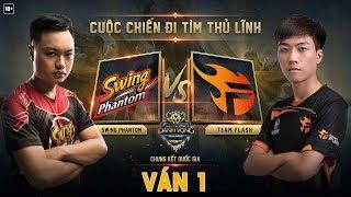 Team Flash vs Swing Phantom ván 1|Chung Kết ĐTDV mùa Đông 2018