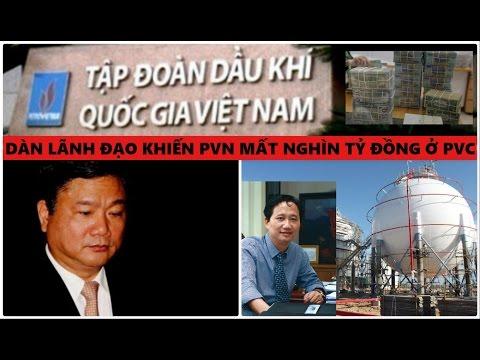 Dàn lãnh đạo khiến tập đoàn dầu khí PVN mất nghìn tỷ đồng ở PVC, Lý do kỷ luật ông Đinh La Thăng?