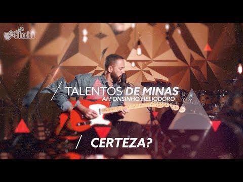 CERTEZA? - Affonsinho Heliodoro | Talentos de Minas (Episódio 5)