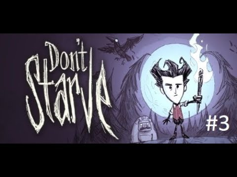 Finally Found the Crap I Need. Don't Starve (Ep.3)