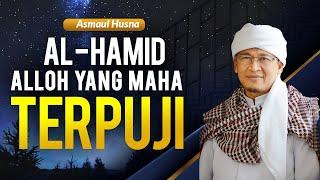 SPECIAL !!! Kajian Asmaul Husna | Al Hamiid Yang Maha Terpuji