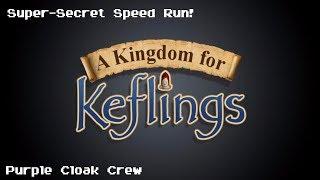 PCC - Kingdom For Keflings  * Super-Secret Speed Run! *