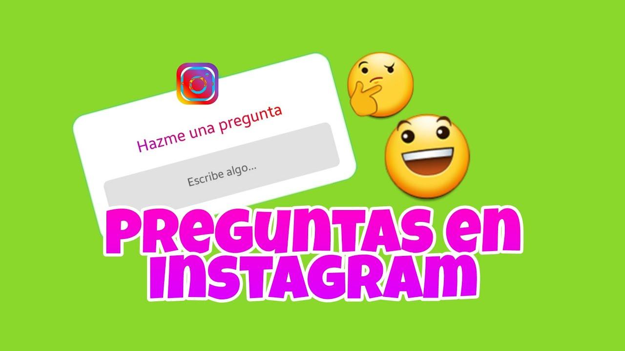 Hacer Las Preguntas En Instagram Youtube
