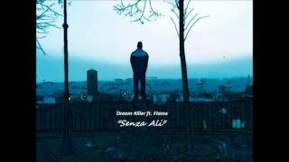 "Dream Killer ft. Flame ""Senza Ali"""