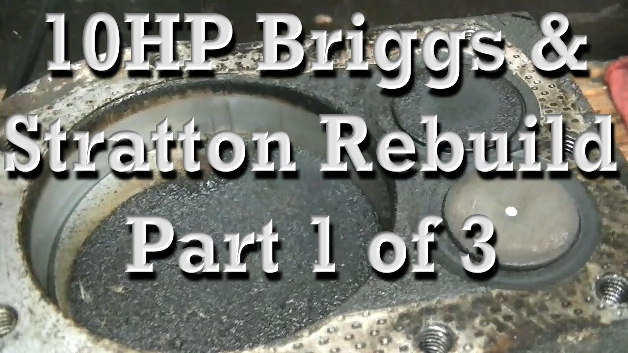Part 1 of 3 rebuilding 10hp briggs and stratton engine rings part 1 of 3 rebuilding 10hp briggs and stratton engine rings gaskets reseat valves youtube publicscrutiny Gallery