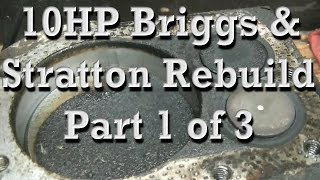 Part 1 of 3: Rebuilding 10HP Briggs and Stratton Engine : Rings, Gaskets, Reseat Valves