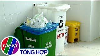 THVL | Giảm thiểu rác thải nhựa trong ngành y tế