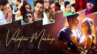 Valentine Mashup 2021 - Love Mashup 2021 - Hindi Bollywood Romantic Songs