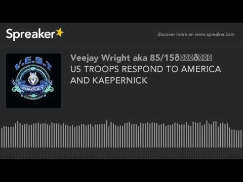 US TROOPS RESPOND TO AMERICA AND KAEPERNICK