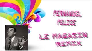 Fernandel - Félicie Aussi (Le Magasin Remix)