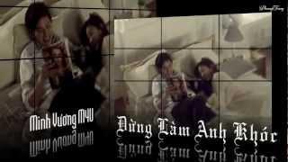 [MV FanMade] Đừng Làm Anh Khóc - Minh Vương M4U