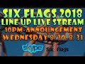 SIX FLAGS 2018 LINEUP LIVESTREAM!