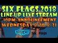 SIX FLAGS 2018 LINEUP LIVESTREAM!