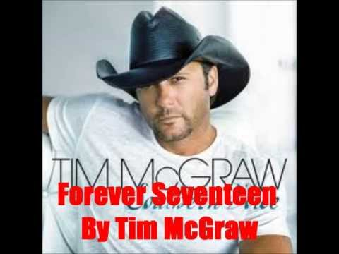 Forever Seventeen By Tim McGraw *lyrics in description*