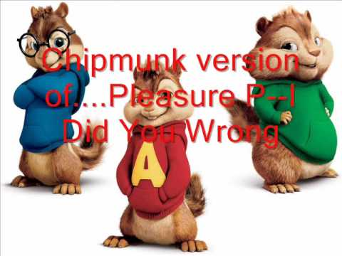 Chipmunks--I Did You Wrong
