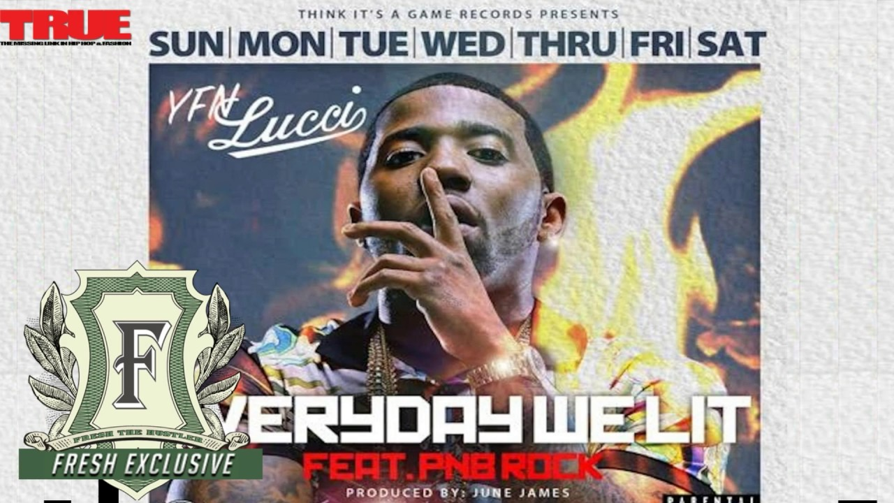 yfn-lucci-everyday-we-lit-feat-pnb-rock-fresh-the-hustler