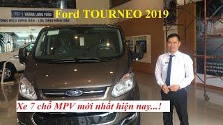 Ford TOURNEO 2019 phiên bản 7 chỗ đã ra mắt tại thị trường Việt Nam.
