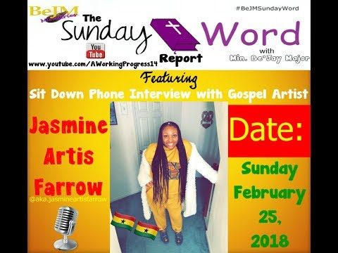 Phone Interview With Jasmine Artis Farrow - The Sunday Word Report - Sunday, February 25, 2018