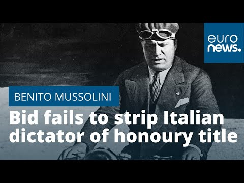 Bid fails to strip Italian dictator Benito Mussolini of honoury title