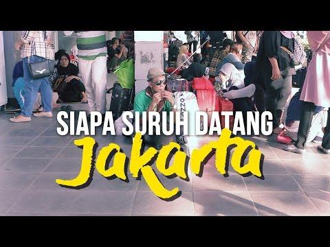 Siapa Suruh Datang Jakarta (Fakta tentang Urbanisasi Ibukota)