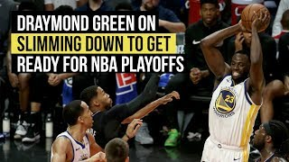 Draymond Green on how slimming down helped readiness for NBA playoffs