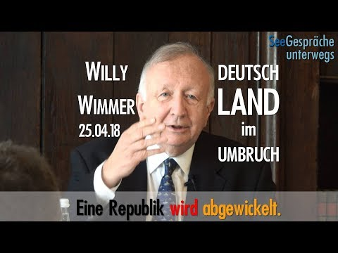 Willy Wimmer - Klartext - Deutschland im Umbruch - eine Republik wird abgewickelt - 25.4.18