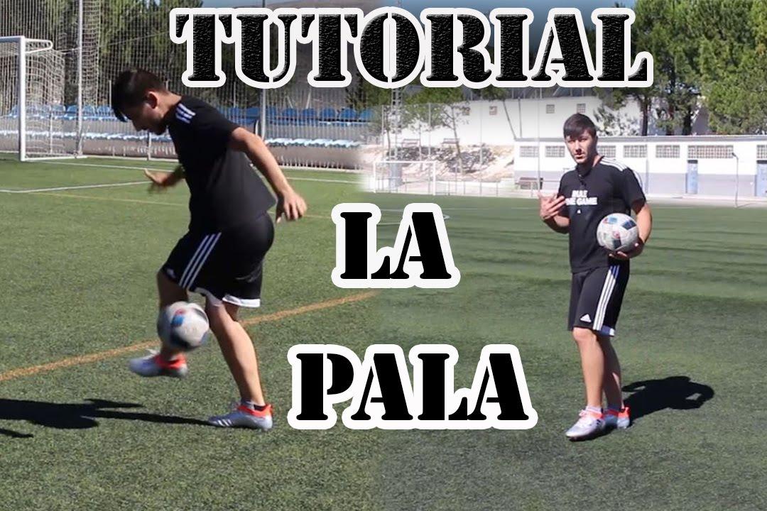 La Pala - Tutoriales de Futbol Freestyle  de87a9a02b3a1