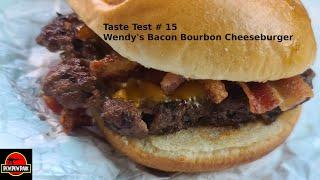 Taste Test #15: Wendys Bacon Bourbon Burger