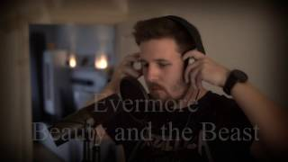 evermore beauty and the beast dan stevens version vocal cover
