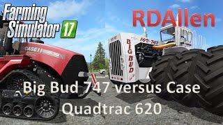 Big Bud 747 versus Case Quadtrac 620 - Farming Simulator 17