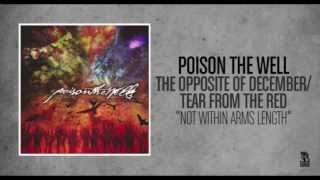 Poison The Well - Not Within Arms Length