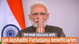 PM Modi interacts with PM Jan Aushadhi Pariyojana beneficiaries from across India   PMO