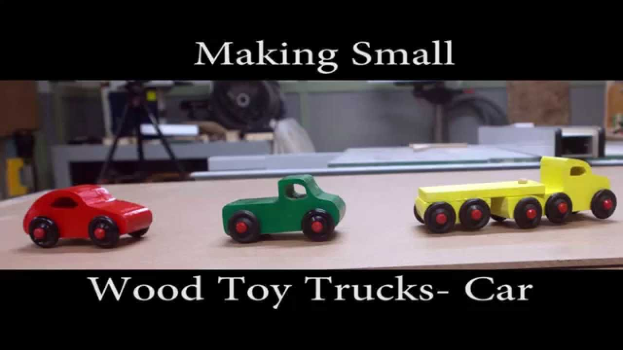 Making Small Wood Toy Trucks - Car - YouTube