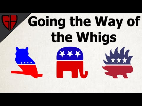 Going the Way of the Whigs