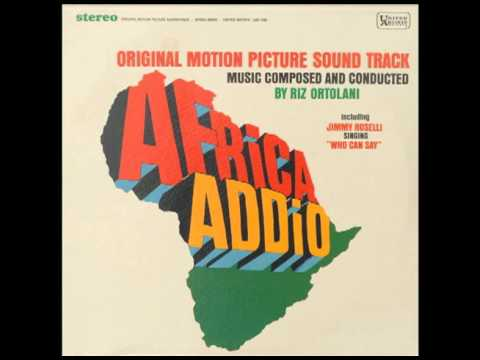 01 Who Can Say  Riz Ortolani  Africa Addio