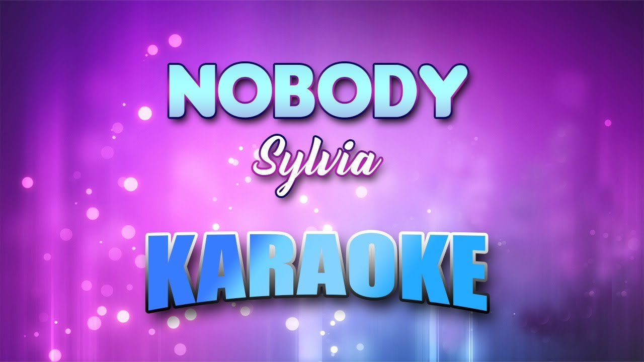 Sylvia Nobody Karaoke Version With Lyrics Youtube Sittin' in a restaraunt and she walked by i seem to recall that certain look in your eye i said who's that? you said with a smile oh its nobody, aww nobody. sylvia nobody karaoke version with lyrics