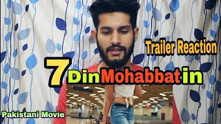 7 Din Mohabbat In | Official Trailer Reaction | Mahira Khan, Sheheryar Munawar | Ishan Sethi