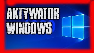 Aktywator WINDOWS 10