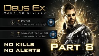 Deus Ex: Mankind Divided - NO KILLS, NO ALERTS SPEEDRUN (PACIFIST + FOXIEST OF THE HOUNDS) (8/11)
