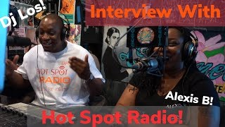 Hot Spot Radio- the Hottest Online Radio Show in Chicago!| Alexis B | Dj Los