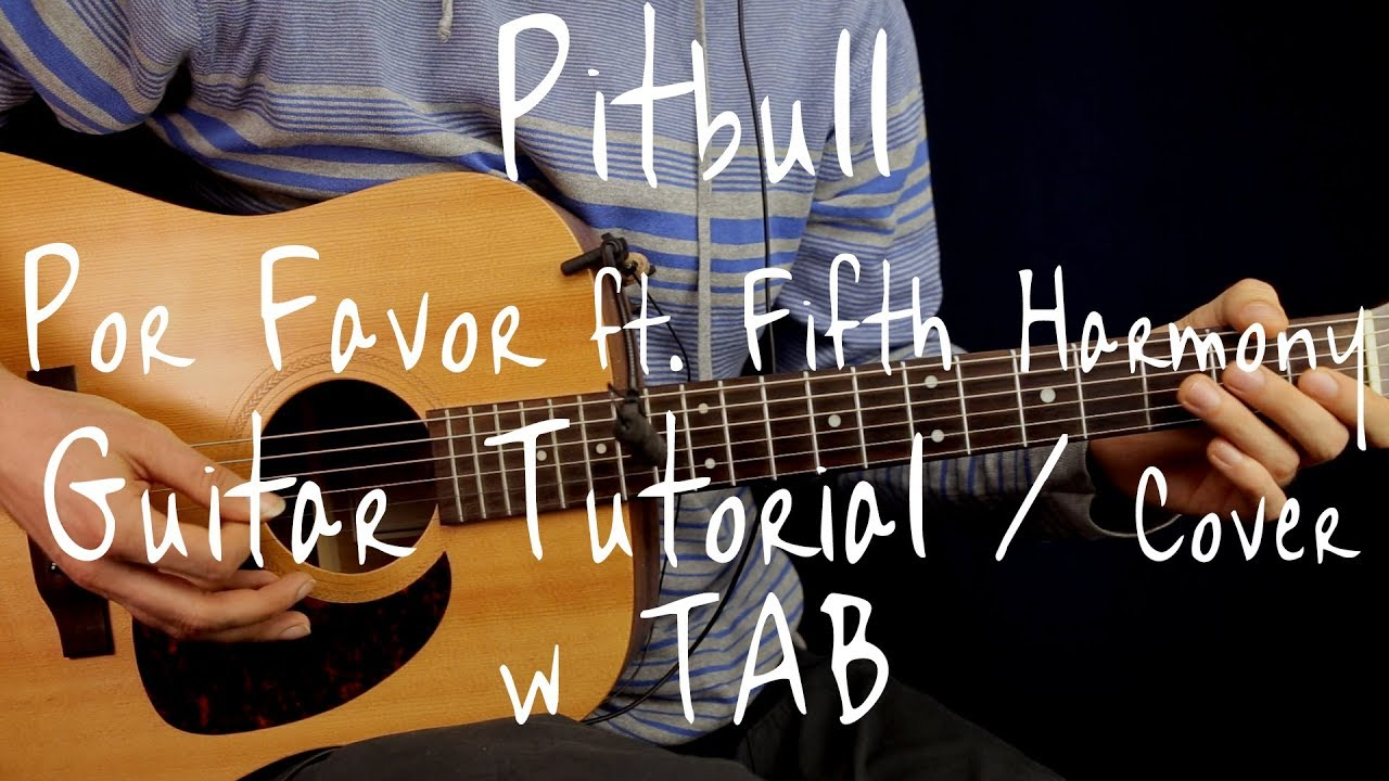 Pitbull Por Favor Ft Fifth Harmony Guitar Tutorial W Tab Guitar