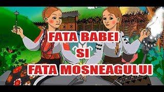 FATA BABEI SI FATA MOSNEAGULUI - POVESTI PENTRU COPII - BASME in LIMBA ROMANA