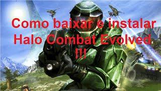 Como baixar e instalar o jogo Halo Combat Evolved !!!