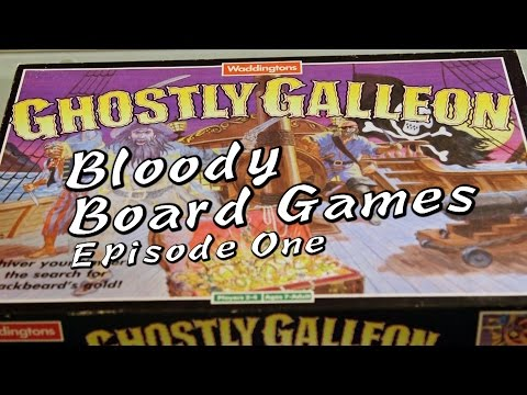 Ghostly Galleon!: Bloody Board Games Episode 1