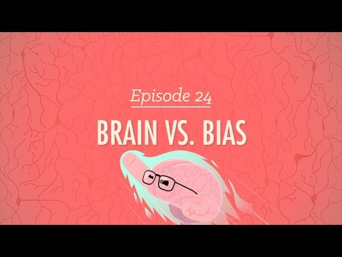 Brains Vs. Bias: Crash Course Psychology #24