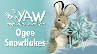 Young Artist Workshop: Ogee Snowflakes