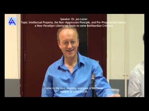 "Jan Lester ""IP, the NAP, and Pre-Propertarian Liberty"" (Libertarian Alliance)"