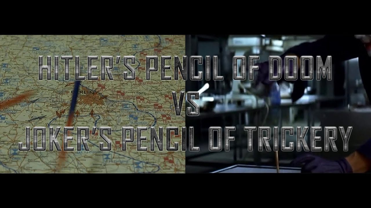 Hitler's pencil of doom Vs Joker's pencil of trickery
