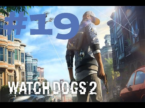 Watch Dogs 2 Part 19 - Hack Teh World & Shanghaied