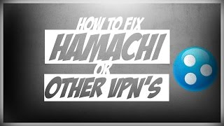 How to fix Hamachi and Other VPN softwares
